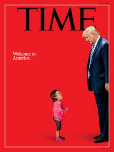 TIme magazine cover from June 2018 showing a crying child and Donald Trump look down at her